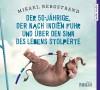 Der 50-Jährige, der nach Indien fuhr und über den Sinn des Lebens stolperte - Mikael Bergstrand, Christian Baumann, Sabine Thiele