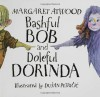 Bashful Bob and Doleful Dorinda - Margaret Atwood
