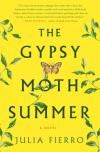 The Gypsy Moth Summer: A Novel - Julia Fierro