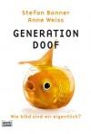 Generation Doof. Wie doof sind wir eigentlich? - Stefan Bonner, Anne Weiss