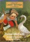 Zwaan kleef aan en andere sprookjes en vertellingen - Various