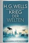 H.G. Wells: Krieg der Welten: mit Illustrationen von Henrique Alvim Correa - H.G. Wells, Ailin Konrad