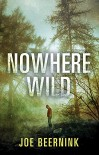 Nowhere Wild - Joe Beernink