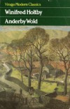 Anderby Wold (Virago Modern Classics) - Winifred Holtby