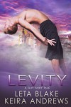Levity: A Gay Fairy Tale - Keira Andrews, Leta Blake