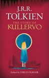 The Story of Kullervo - J.R.R. Tolkien, Verlyn Flieger
