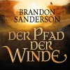 Der Pfad der Winde (Die Sturmlicht-Chroniken 2) - Brandon Sanderson, Detlef Bierstedt, Deutschland Random House Audio