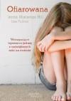Ofiarowana. Moje życie w sekcie scjentologów - Jenna Miscavige Hill, Lisa Pulitzer