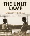 The Unlit Lamp - Radclyffe Hall