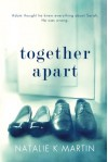 Together Apart - Natalie Martin