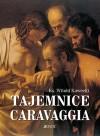 Tajemnice Caravaggia - Witold Kawecki CSsR o.