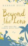 Beyond the Lens - Hannah  Ellis