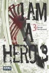 I am a hero, Vol. 3 - Kengo Hanazawa