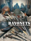 Bayonets of the First World War - Claude Bera, Bernard Aubry