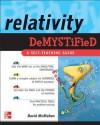 Relativity Demystified - Paul Alsing, Paul M. Alsing, David  McMahon