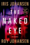 The Naked Eye - Iris Johansen, Roy Johansen