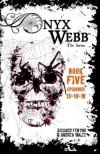 Onyx Webb: Book Five: Episodes 13, 14 & 15 - Andrea Waltz, Richard Fenton
