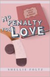 No Penalty for Love - Shellie Foltz