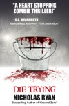 Die Trying: A Zombie Apocalypse - Nicholas Ryan