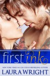 First Ink (Wicked Ink Chronicles) - Laura Wright