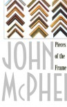 Pieces of the Frame - John McPhee
