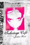 The Sabotage Cafe - Joshua Furst