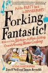 Forking Fantastic!: Put the Party Back in Dinner Party - Zora O'Neill, Tamara Reynolds