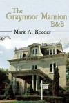 The Graymoor Mansion B&B - Mark Roeder