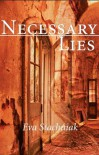 Necessary Lies - Eva Stachniak