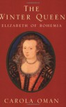 The Winter Queen: Elizabeth of Bohemia - Carol Oman