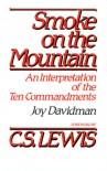 Smoke on the Mountain: An Interpretation of the Ten Commandments - Joy Davidman