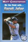 On the Field with... Derek Jeter - Matt Christopher,  Glenn Stout