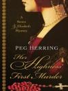 Her Highness' First Murder - Peg Herring