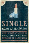 Single State of the Union: Single Women Speak Out on Life, Love, and the Pursuit of Happiness - Diane Mapes
