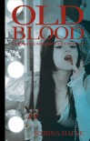 Old Blood (Experiment in Terror, #5.5) - Karina Halle