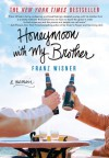 Honeymoon with My Brother: A Memoir - Franz Wisner