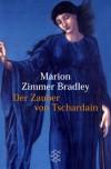 Der Zauber von Tschardain - Marion Zimmer Bradley