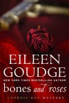 Bones and Roses (Cypress Bay Mysteries Book 1) - Eileen Goudge