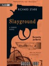Slayground (Parker, #14) - Richard Stark, Joe Barrett