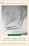 The Purloined Clinic: Selected Writings - Janet Malcolm