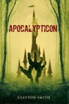 Apocalypticon - Clayton  Smith