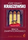 Bracia zmartwychwstańcy - Józef Ignacy Kraszewski