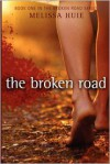 The Broken Road - Melissa Huie