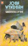 Wanderers of Time - John Wyndham