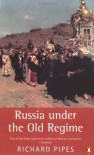 Russia under the Old Regime: Second Edition (Penguin History) - Richard Pipes