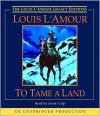 Tame a Land - Louis L'Amour,  Read by Jason Culp
