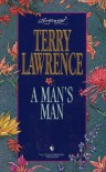 A Man's Man (Loveswept No 718) - Terry Lawrence