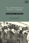 Edwardian Turn Of Mind - Samuel Hynes