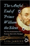 Awful End of Prince William the Silent: The First Assassination of a Head of State with a Handgun -