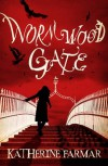 Wormwood Gate - Katherine Farmar